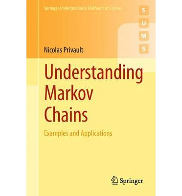 understanding markov chains examples and applications by nicolas privault